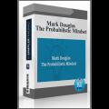 Mark Douglas - The Probabilistic Mindset