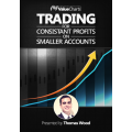Trading For Consistent Profits On Smaller Accounts by Thomas A. Wood