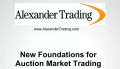 Tom Alexander - New Foundations for Auction Market Trading