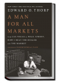 Edward O. Thorp - A Man for All Markets - From Las Vegas to Wall Street - How I Beat the Dealer and the Market