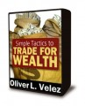 Oliver Velez - Simple Tactics to Trade For Wealth